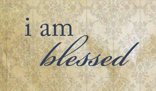 I Am Blessed You are blessed...